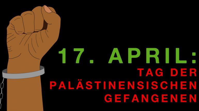 17. April 2020 - Tag der palästinensischen Gefangenen